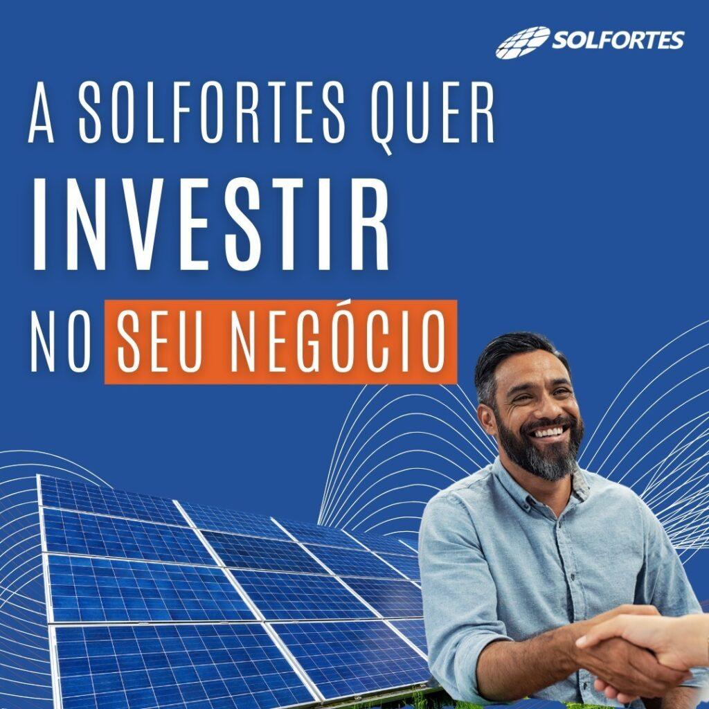 A Solfortes quer investir no seu negócio